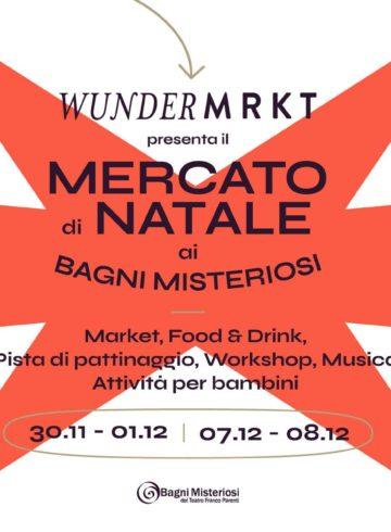 Wunder Mrkt - il Mercato di Natale ai Bagni Misteriosi